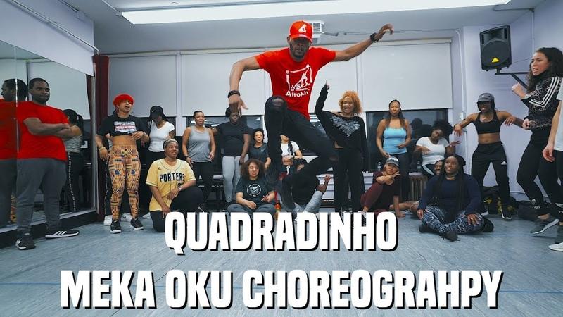 Dj Habias - Quadradinho (Feat. Baixinho Requentado) Afrobeats | Meka Oku Choreography