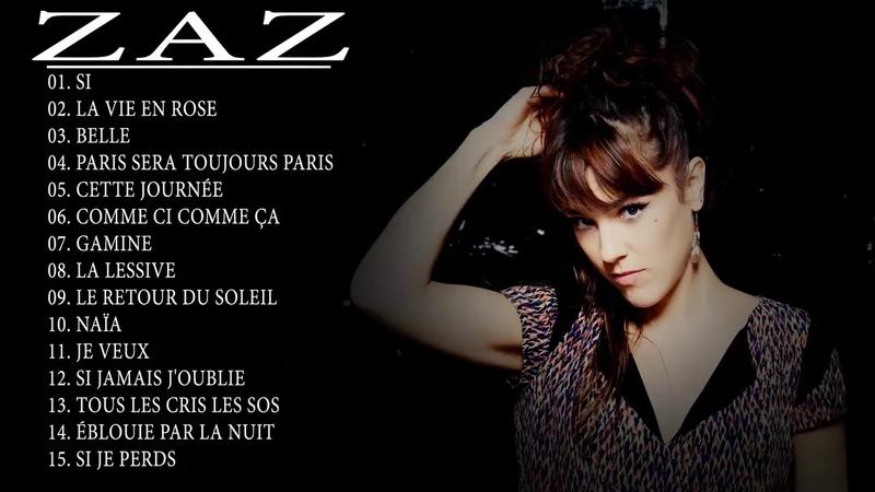 Meilleures chansons de Zaz - Album complet Zaz