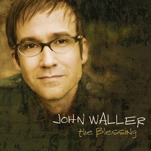 John Waller альбом The Blessing