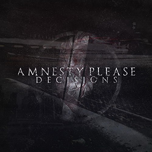 Amnesty Please - Decisions (2015)