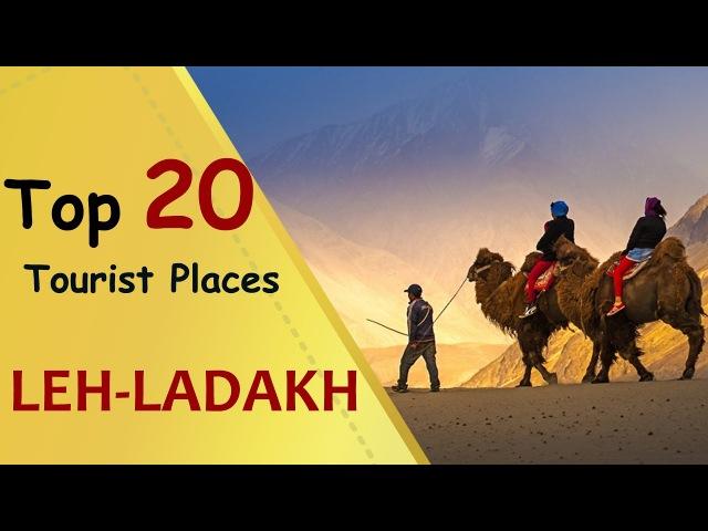 LEH LADAKH Top 20 Tourist Places Leh Ladakh Tourism