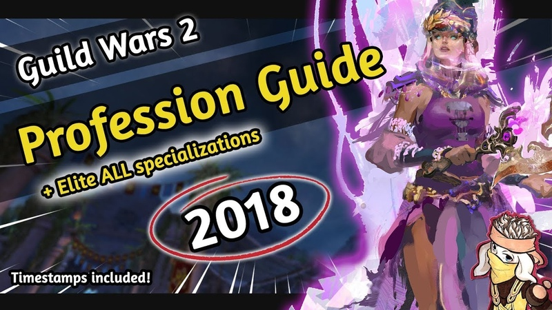 Guild Wars 2 What profession Class should I play 2018 Every Elite Specialization Explained