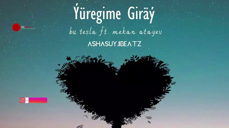 Bu TesLa ft. Mekan Atayev Yuregime Giray (audio bizowaz.com)