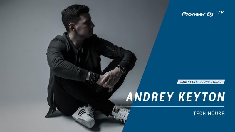 ANDREY KEYTON [ tech house ] @ Pioneer DJ TV   Saint-Petersburg
