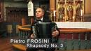 Pietro Frosini Rhapsody 3 in A Minor ACCORDION Fenyuk Фросини Рапсодия Фенюк баян Dragspel Accordeon
