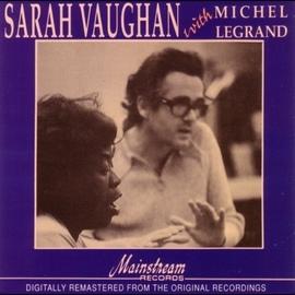 Sarah Vaughan альбом Sarah Vaughan with Michael LeGrand