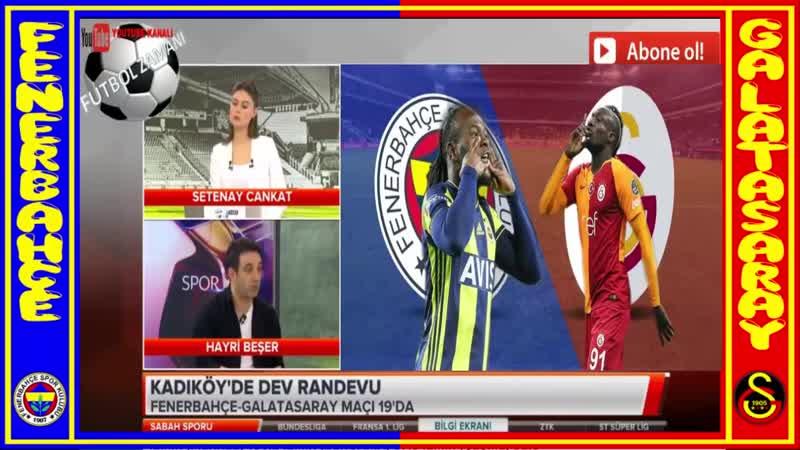 Fenerbahçe - Galatasaray Derbisi, İlk 11ler- Sabah Sporu 14 Nisan 2019