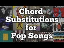 Chord Substitutions for Pop Songs