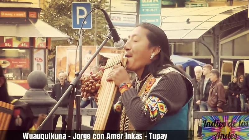 Wuauquikuna (JORGE) Amer Inkas (Tupay) 2012 San Petersburgo