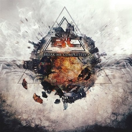 Break Me Completely - Self-Titled [EP] (2012)