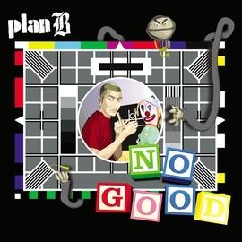 Plan B альбом No Good