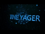 THE YAGER INTRO