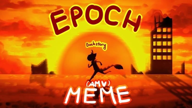 Epoch meme AMV backstory