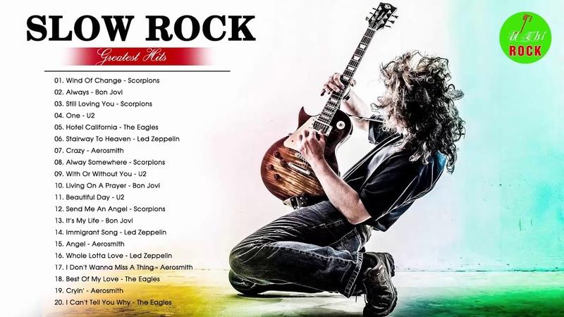 Scorpions, Bon Jovi, U2, The Eagles, Aerosmith, Led Zeppelin - Best Slow Rock Ballads Of 80s, 90s