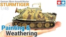 Painting and Weathering a German Tank from start to finish Tamiya's 1 48 Sturmtiger