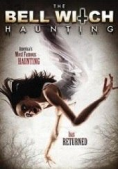 The Bell Witch Haunting<br><span class='font12 dBlock'><i>(The Bell Witch Haunting)</i></span>