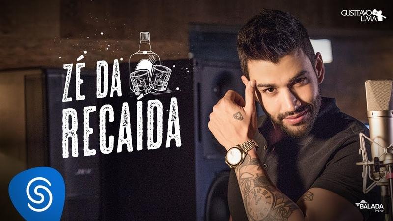 Gusttavo Lima - Zé da Recaída - OEmbaixador