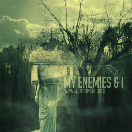 My Enemies & I -We Will Become Ghosts [EP] (2012)
