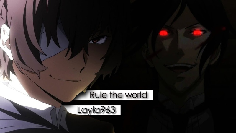 Black butler bungou stray dogs Amv || Rule the world