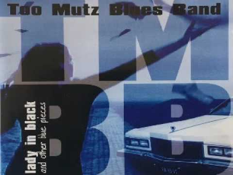Too Mutz Blues Band Lady In Black 2002 Since I've Been Loving You Dimitris Lesini Greece