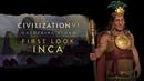 Civilization VI Gathering Storm First Look Inca