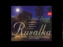 Dvořák Rusalka Act 1 O, Moon High Up In The Deep Sky