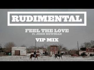 "Rudimental - ""Feel The Love"" ft. John Newman [VIP Mix] OUT NOW"