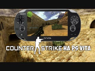 Тестирую Counter Strike 1.6 на PS Vita (VitaXash3D)