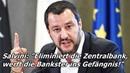Salvini Eliminiert die Zentralbank werft die Bankster ins Gefängnis