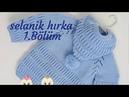 Kapüşonlu Selanik modelli Bebek Hırkası anlatımı 1.Bölüm