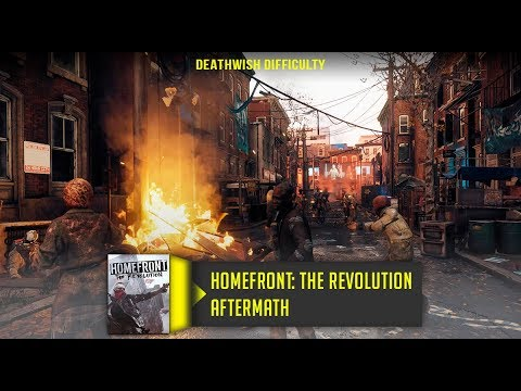 Homefront The Revolution Aftermath Walkthrough No Commentary Deathwish Difficulty