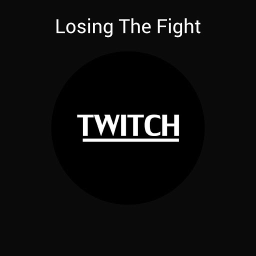 Twitch альбом Losing The Fight