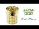 Lata de Leite Estilo Vintage 7 - Do Lixo ao Luxo