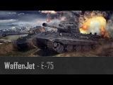 E-75 (катка под Manowar) | WaffenJet[ACE-S]