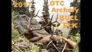 2017 OTC Archery Backcountry Elk Hunt- The 11 Mile Bull
