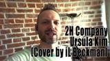 2h Company - Ursula Kim (Cover by iL Beckman)