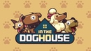 In The Dog House (Premium) - Геймплей | Трейлер