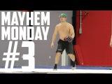 MAYHEM MONDAY - #3