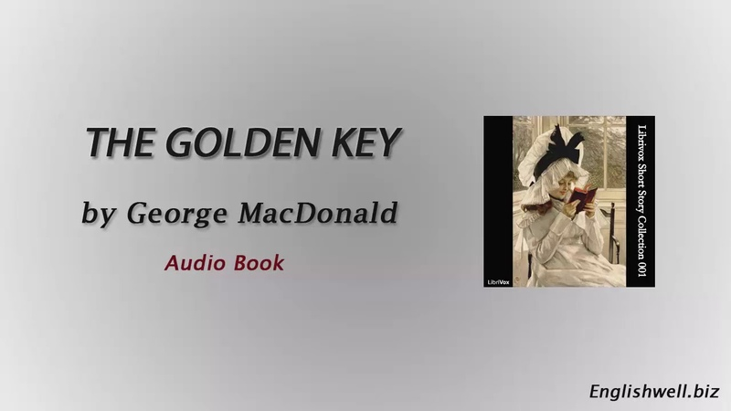 The Golden Key by George MacDonald - Short Story - Full audiobook
