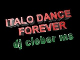 ITALO DANCE FOREVER BY DJ CLEBER RIBAS MS