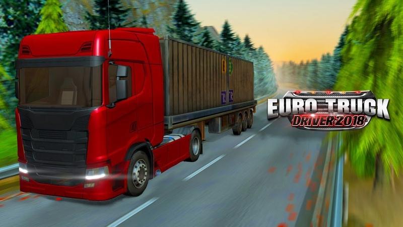Euro Truck Driver 2018 Геймплей Трейлер