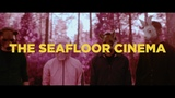 The Seafloor Cinema - The First Step Towards Giving Up (Official Music Video) BVTV Music