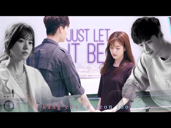 Kang chul x yeon joo | just let it be