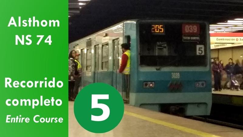 Alsthom NS 74 - Metro de Santiago - Línea 5 [Recorrido Completo]