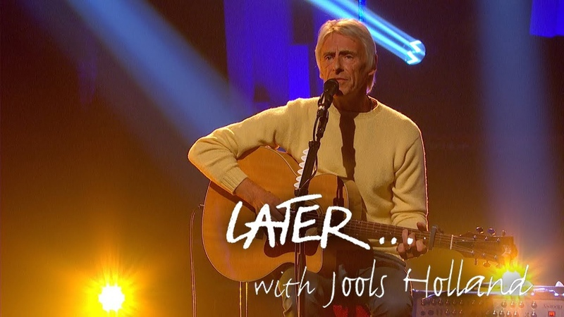 Paul Weller performs Gravity on Later with Jools Holland