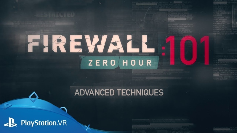 Firewall Zero Hour | 101: Advanced Techniques | PS VR