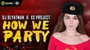 DJ Blyatman XS Project How We Party Official Video Clip