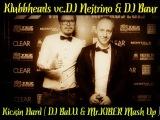 Klubbheads vs.DJ Nejtrino &amp DJ Baur - Kickin Hard ( DJ BaLU &amp Mr.KIBER Mash Up )