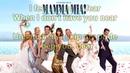 Mamma Mia The Movie Soundtrack Lay All Your Love on Me Instrumental/Karaoke Lyrics