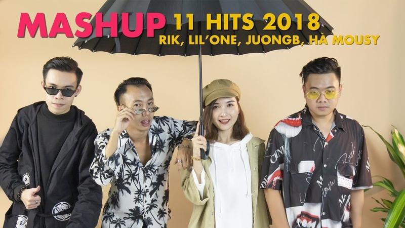 Mashup 11 Hits 2018 (Thằng Điên, Hongkong1, Vô Tình..) | Rik, LilOne, JuongB, Hà Mousy